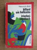 Anticariat: Heinrich Boll - Billard um halbzehn. Irisches tagebuch