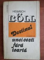 Anticariat: Heinrich Boll - Destinul unei cesti fara toarta