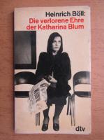 Anticariat: Heinrich Boll - Die verlorene Ehre der Katharina Blum