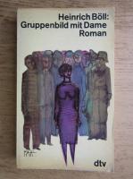 Anticariat: Heinrich Boll - Gruppenbild mit Dame