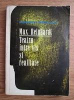 Heinrich Braulich - Max Reinhardt. Teatru intre vis si realitate