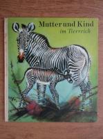 Anticariat: Heinrich Dathe, Reiner Zieger - Mutter und Kind im Tierreich