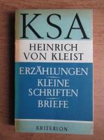 Heinrich von Kleist - Erzahlungen kleine schriften briefe
