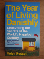 Anticariat: Helen Russell - The year of living danishly