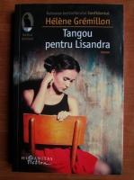 Anticariat: Helene Gremillon - Tangou pentru Lisandra