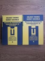 Helmut Thoma, Horst Kachele - Tratat de psihanaliza contemporana. Fundamente. Practica (2 volume)