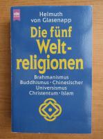 Anticariat: Helmuth von Glasenapp - Die funf Weltreligionen