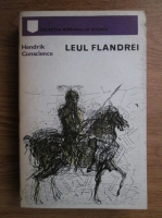 Anticariat: Hendrik Conscience - Leul Flandrei