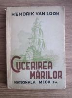 Hendrik Van Loon - Cucerirea marilor