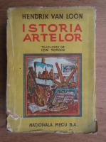 Anticariat: Hendrik van Loon - Istoria artelor (1945)