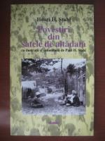 Henri H. Stahl - Povestiri din satele de altadata cu ilustratii si comentarii de Paul H Stahl