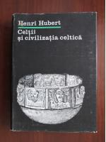 Henri Hubert - Celtii si civilizatia celtica