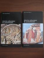 Henri Irenee Marrou - Istoria educatiei in antichitate (2 volume)