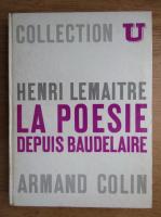 Henri Lemaitre - La poesie depuis Baudelaire