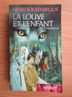 Anticariat: Henri Loevenbruck - La louve et l'enfant