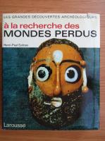 Henri Paul Eydoux - A la recherche des mondes perdus