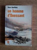 Anticariat: Henri Queffelec - Un homme d'Ouessant