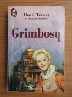 Anticariat: Henri Troyat - Grimbosq