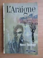 Anticariat: Henri Troyat - L'araigne