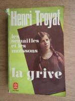 Anticariat: Henri Troyat - La Grive