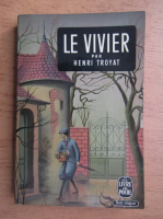 Anticariat: Henri Troyat - Le vivier