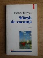 Henri Troyat - Sfarsit de vacanta