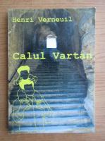 Anticariat: Henri Verneuil - Calul Vartan