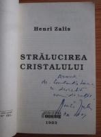 Henri Zalis - Stralucirea cristalului (cu autograful autorului)