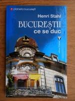 Henric Stahl - Bucurestii ce se duc