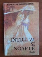 Henriette Yvonne Stahl - Intre zi si noapte