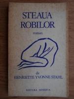 Anticariat: Henriette Yvonne Stahl - Steaua robilor