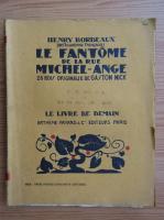 Anticariat: Henry Bordeaux - Le fantome de la rue Michel-Ange