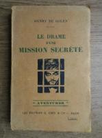 Anticariat: Henry de Golen - Le drame d'une mission secrete (1930)