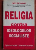 Henry de Lesquen - Religia contra ideologiilor socialiste