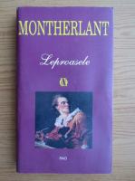 Anticariat: Henry de Montherlant - Leprosele