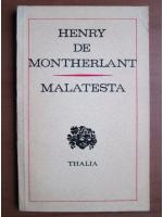 Henry de Montherlant - Malatesta