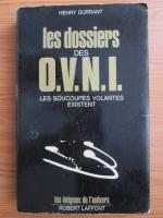Anticariat: Henry Durrant - Les Dossiers des O. V. N. I.