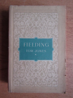 Henry Fielding - Tom Jones. Povestea unui copil gasit (volumul 1)