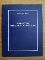 Anticariat: Henry G. Bieler - Alimentele miracolul vindecarii