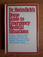 Anticariat: Henry J. Heimlich - Dr. Heimlich's home guide to emergency medical situations