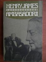 Henry James - Ambasadorii