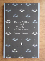 Henry James - Daisy Miller and the turn of the screw