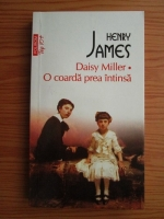 Henry James - Daisy Miller. O coarda prea intinsa (Top 10+)