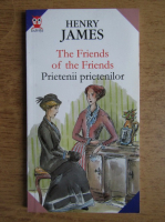 Anticariat: Henry James - The friends of the friends