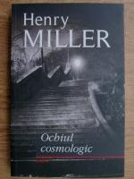 Anticariat: Henry Miller - Ochiul cosmologic
