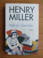 Henry Miller - Tropicul Cancerului