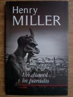 Anticariat: Henry Miller - Un diavol in paradis