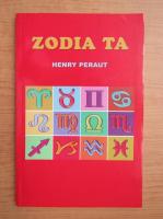 Anticariat: Henry Peraut - Zodia ta
