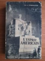 Anticariat: Henry Steele Commager - L esprit americain. Interpretation de la pensee et du caractere americains depuis 1880