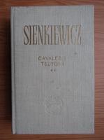 Henryk Sienkiewicz - Cavalerii teutoni (volumul 2)